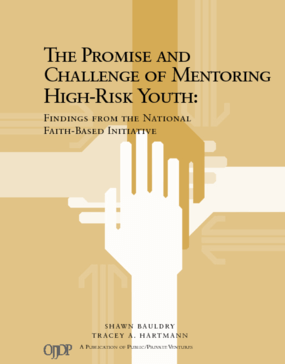 The Promise and Challenge of Mentoring High-Risk Youth: Findings from the National Faith-Based Initiative