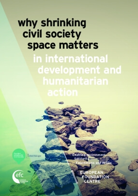 Why Shrinking Civil Society Space Matters in International Development and Humanitarian Action