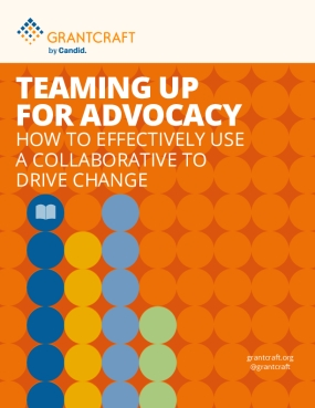 Teaming Up For Advocacy: How To Effectively Use A Collaborative To Drive Change