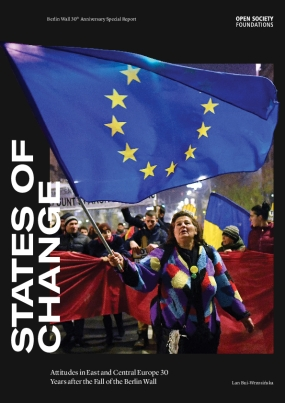 States of Change: Attitudes in Central and Eastern Europe 30 Years after the Fall of the Berlin Wall