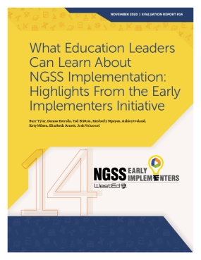 What Education Leaders Can Learn About NGSS Implementation: Highlights From the Early Implementers Initiative